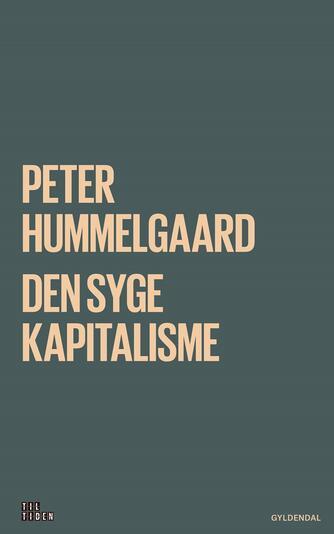 Peter Hummelgaard: Den syge kapitalisme