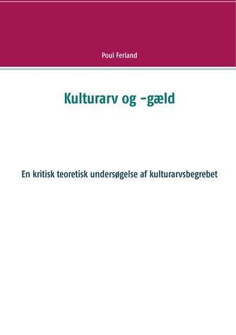 Poul Ferland: Kulturarv og -gæld