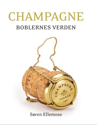 Søren Ellemose: Champagne : boblernes verden