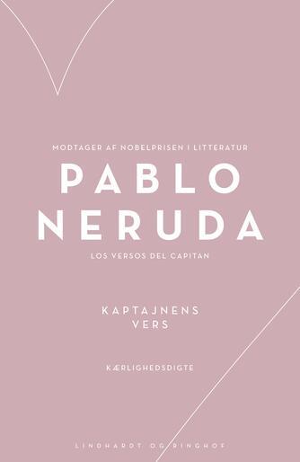 Pablo Neruda: Kaptajnens vers : kærlighedsdigte
