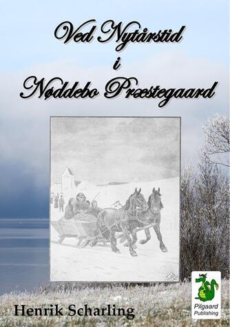 Henrik Scharling: Ved Nytårstid i Nøddebo Præstegaard (Pilgaard)