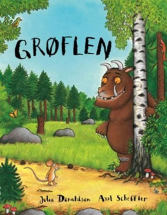 Julia Donaldson, Axel Scheffler: Grøflen (Ved Stine de Paoli)