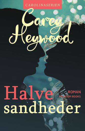 Carey Heywood: Halve sandheder : roman