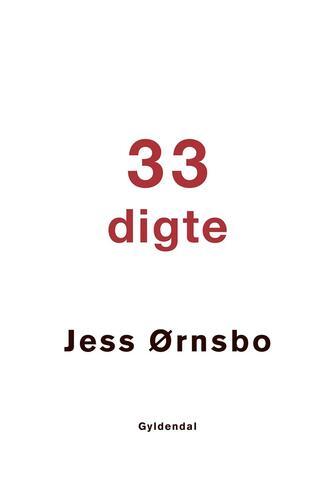 Jess Ørnsbo: 33 digte