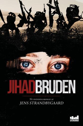 Jens Strandbygaard: Jihadbruden : ny spændingsroman