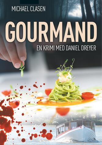 Michael Clasen (f. 1948): Gourmand