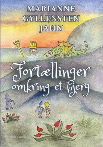 Marianne Gyllensten Jahn (f. 1962): Fortællinger omkring et bjerg