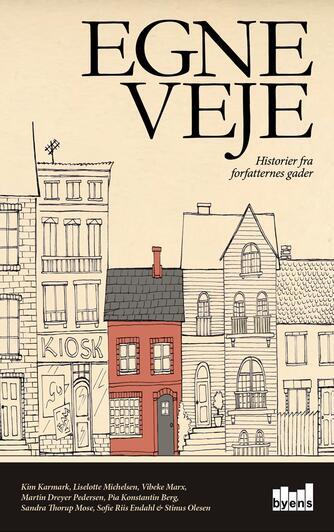 : Egne veje : historier fra forfatternes gader