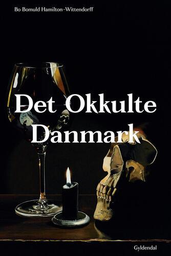 Bo Bomuld Hamilton-Wittendorff: Det okkulte Danmark