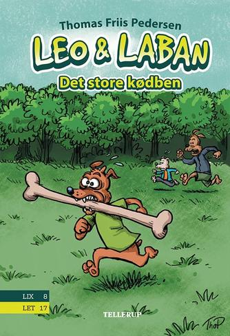 Thomas Friis Pedersen: Leo & Laban - det store kødben