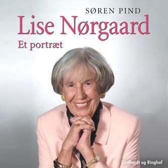 Søren Pind: Lise Nørgaard : et portræt