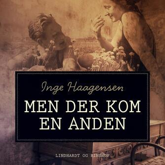 Inge Haagensen: Men der kom en anden