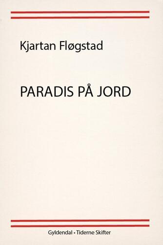 Kjartan Fløgstad: Paradis på jord : roman