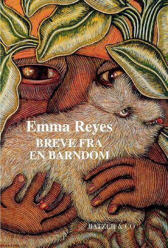 Emma Reyes (f. 1919): Breve fra en barndom