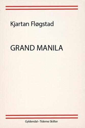 Kjartan Fløgstad: Grand Manila : roman