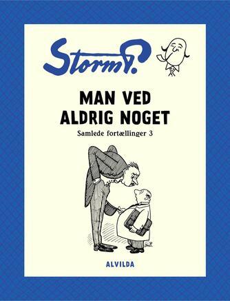 Robert Storm Petersen: Man ved aldrig noget