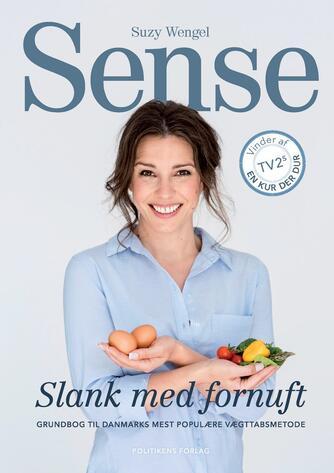 Suzy Wengel: Sense - slank med fornuft : grundbog til Danmarks mest populære vægttabsmetode