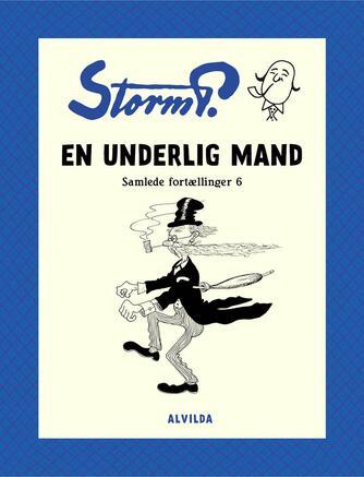 Robert Storm Petersen: En underlig Mand