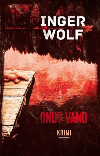 Inger Wolf: Ondt vand : krimi