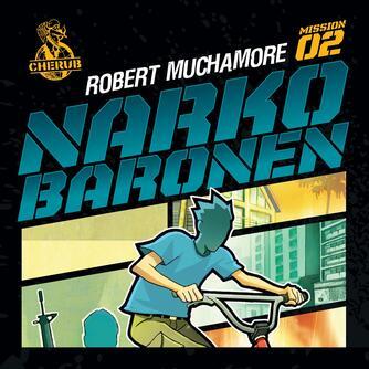 Robert Muchamore: Narkobaronen