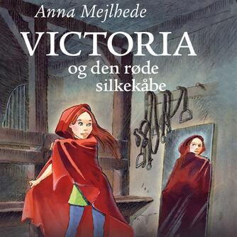 Anna Mejlhede: Victoria og den røde silkekåbe