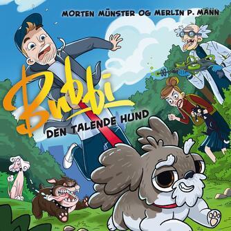 Morten Münster (f. 1997): Bubbi - den talende hund