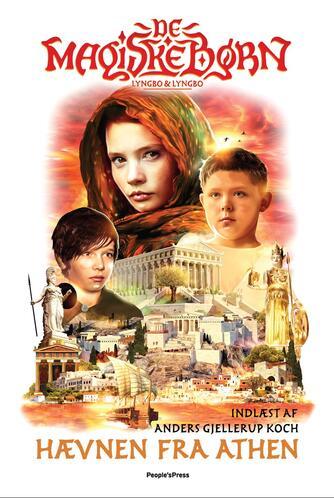 Lasse Lyngbo (f. 1977): De magiske børn - hævnen fra Athen