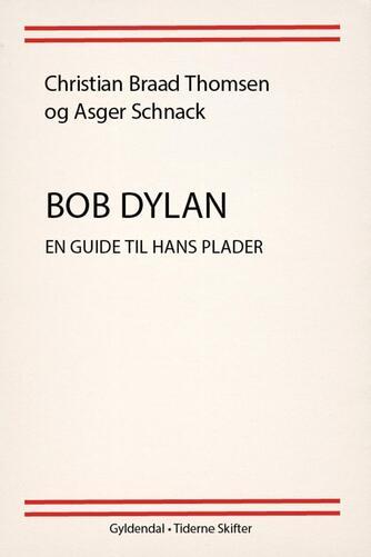 : Bob Dylan : en guide til hans plader
