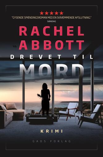 Rachel Abbott: Drevet til mord : krimi