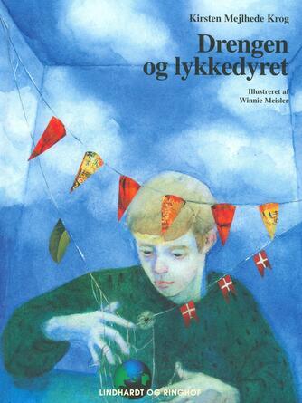 Kirsten Mejlhede Krog: Drengen og lykkedyret
