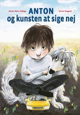 Katrine Marie Guldager, Kirsten Raagaard: Anton og kunsten at sige nej