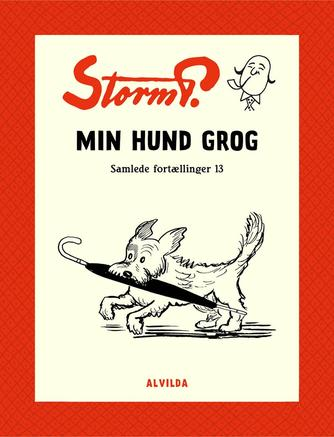 : Storm P. - Min hund Grog og andre fortællinger