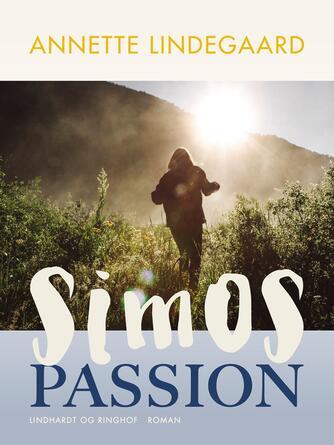 Annette Lindegaard: Simos passion : roman