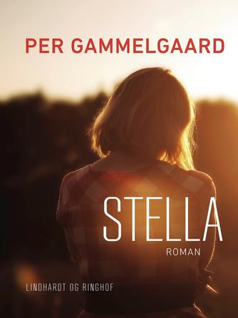 Per Gammelgaard: Stella : roman