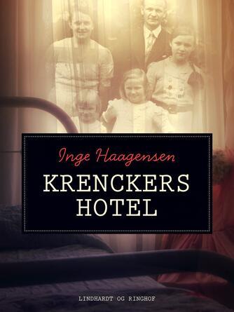 Inge Haagensen: Krenckers hotel