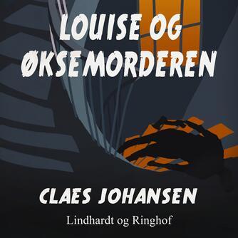Claes Johansen (f. 1957): Louise og øksemorderen