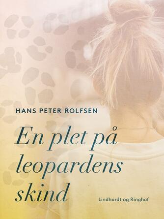 Hans Peter Rolfsen: En plet på leopardens skind : roman