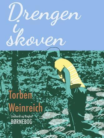 Torben Weinreich: Drengen i skoven : juni-juli 1957