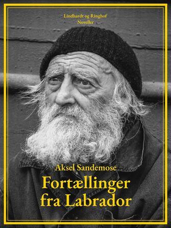 Aksel Sandemose: Fortællinger fra Labrador