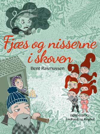 Bent Rasmussen (f. 1934): Fjæs og nisserne i skoven : en julekalenderbog