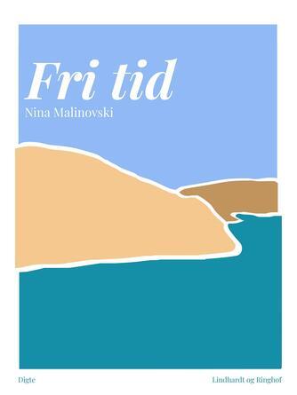 Nina Malinovski: Fri tid