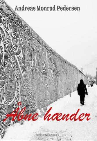 Andreas Monrad Pedersen: Åbne hænder : roman