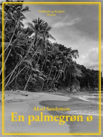 Aksel Sandemose: En palmegrøn ø