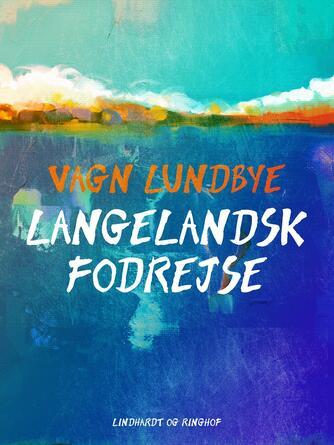 Vagn Lundbye: Langelandsk fodrejse