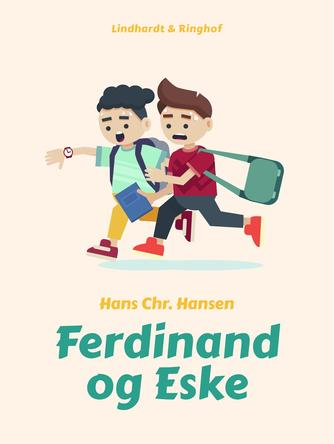 Hans Chr. Hansen (f. 1949): Ferdinand og Eske