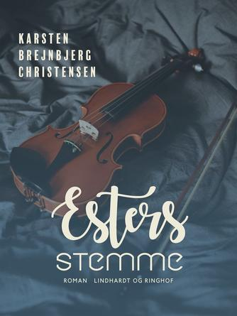Karsten Brejnbjerg Christensen: Esters stemme : roman