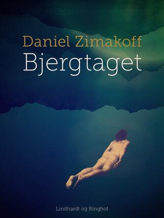 Daniel Zimakoff: Bjergtaget : roman