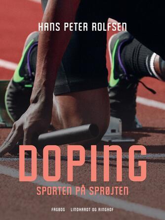 Hans Peter Rolfsen: Doping - sporten på sprøjten
