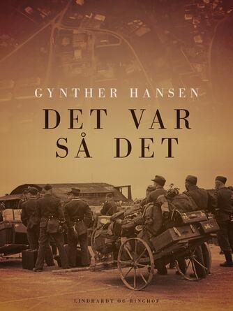 Gynther Hansen (f. 1930): Det var så det : barndomserindringer fra grænselandet