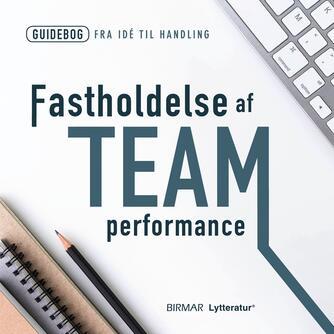: Fastholdelse af team performance
